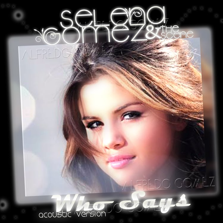 pics of selena gomez in who says. pictures of selena gomez in