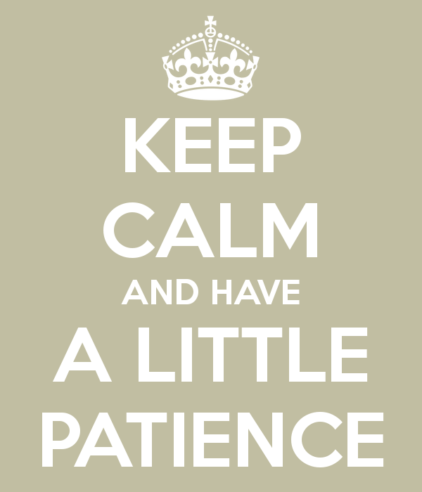 http://3.bp.blogspot.com/-nsUBAiMv67c/Ue1q1COyhoI/AAAAAAAAAKY/WxL29PtC5VE/s1600/patience1.png