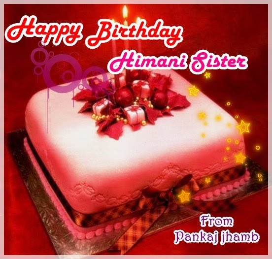 Cake Images With Name Himani : Happy Birthday Himani Walia Sister