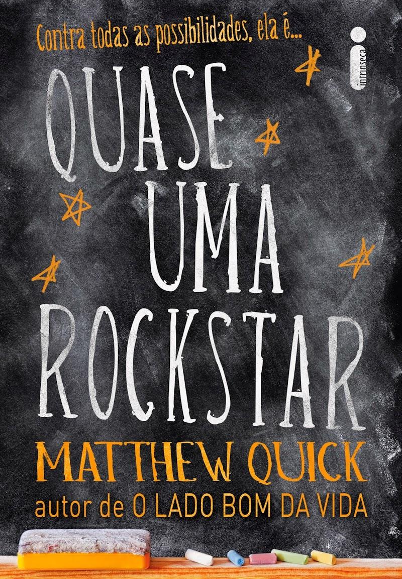 Hora de Ler: Quase Uma Rockstar - Matthew Quick