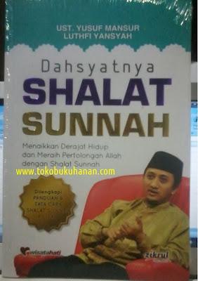 Buku : DAHSYATNYA SHALAT SUNNAH: Ust. Yusuf Mansur dan Luthfi Yansyah