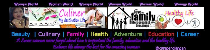 Woman World | Dunia Wanita Masa Kini | Sehat dan Harmonis