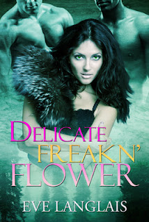 Review: Delicate Freakn' Flower by: Eve Langlais