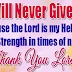 THE LORD IS MY HELP AND MY STRENGTH IN TIMES OF NEED