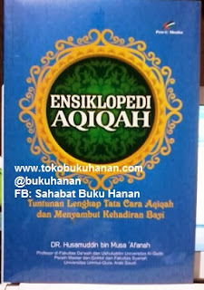 Buku : Ensiklopedia Aqiqah – DR. Husamuddin bin Musa 'Afanah