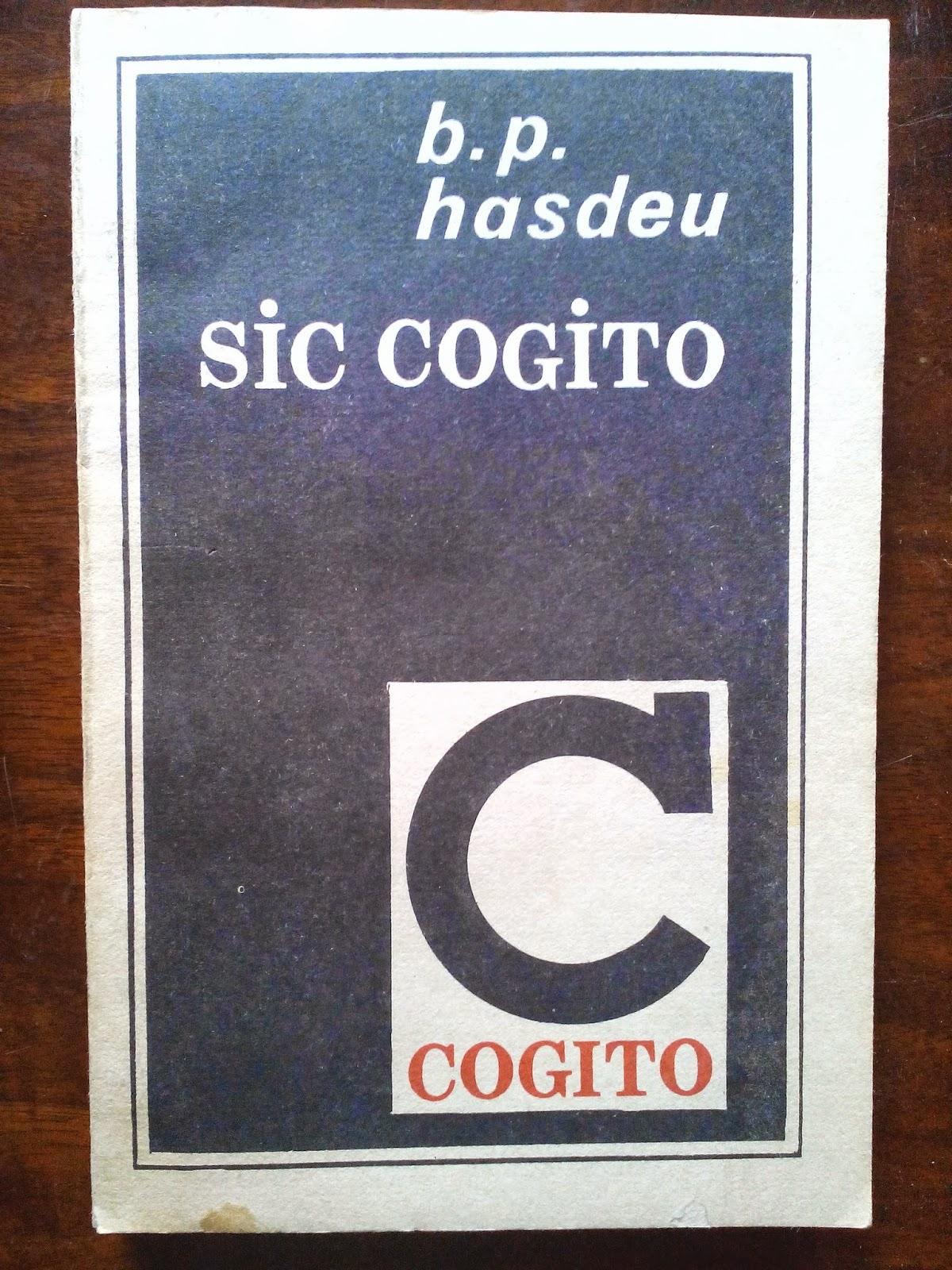 B.P. Hasdeu - Sic Cogito