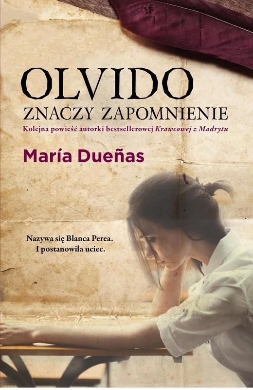 """""""Olvido znaczy zapomnienie"""" - María Dueñas"""