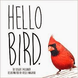 http://www.amazon.com/Hello-Bird-Leslie-Falconer/dp/1937954137/ref=asap_B00Q733PB0?ie=UTF8