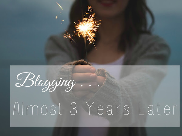 On Blogging, Almost Three Years Later
