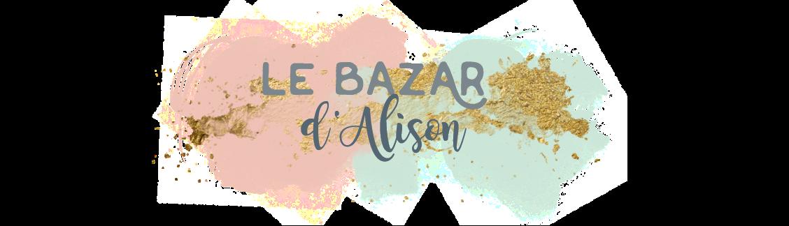Le bazar d'Alison - Blog Mode d'une Lyonnaise