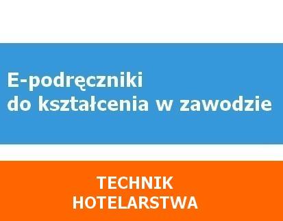E-podręczniki do kształcenia w zawodzie technik hotelarstwa