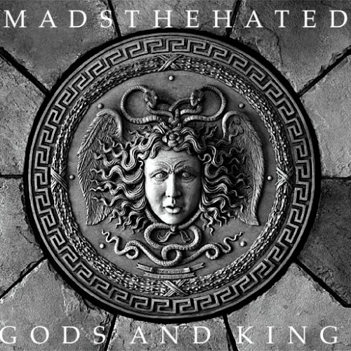 MADSTHEHATED - Gods And Kings - 2012
