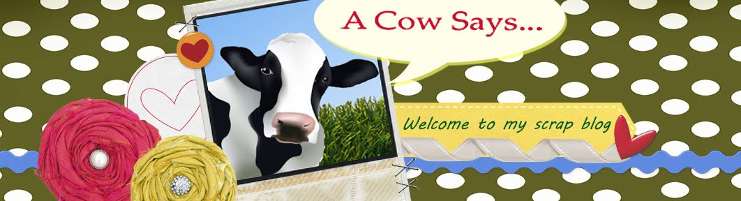 A COW SAYS....