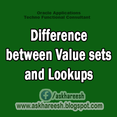 Difference between Value sets and Lookups, AskHareesh.blogspot.com