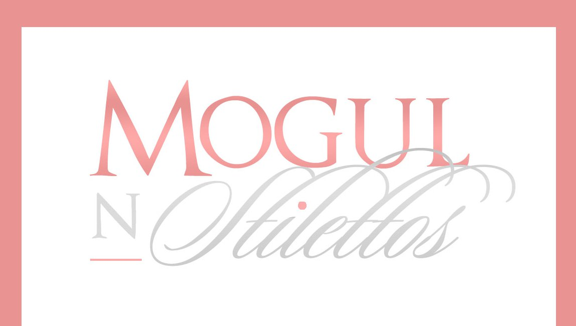 ★Mogul In Stilettos★