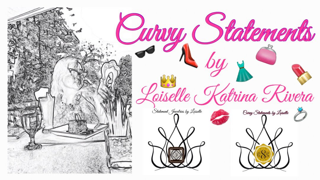 Curvy Statements  by Loiselle Katrina Rivera