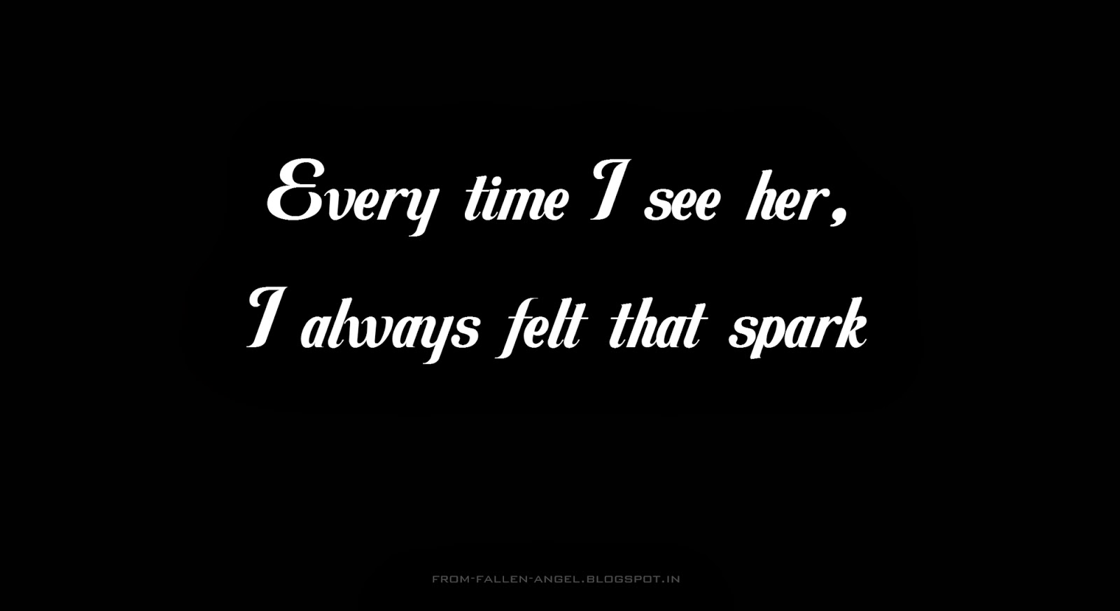 Every time I see her, I always felt that spark