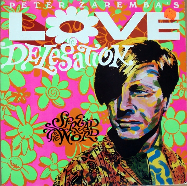 PETER ZAREMBA'S LOVE DELEGATION - Spread the word