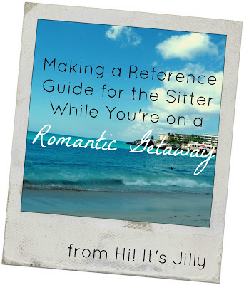 Making a Reference Guide for Your Sitter While on a Romantic Getaway from Hi! It's Jilly.com