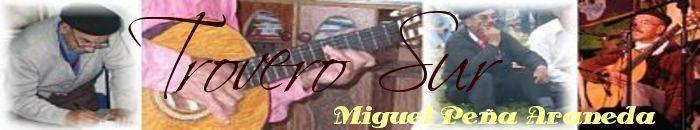 Miguel Peña Araneda - Trovero Sur Coyhaique