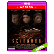 Skybound (2017) WEB-DL 1080p Audio Dual Latino-Ingles