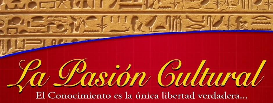 La Pasión Cultural...