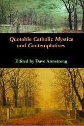 NEW BOOK (1 May 2014): <i>Quotable Catholic Mystics and Contemplatives</i>