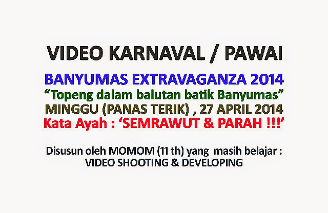 Banyumas Extravaganza 2014 dalam Video Dokumentasi oleh Momom (11 th) - Klikmg.com Video Shooting