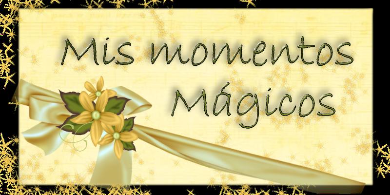 Mis Momentos Mágicos