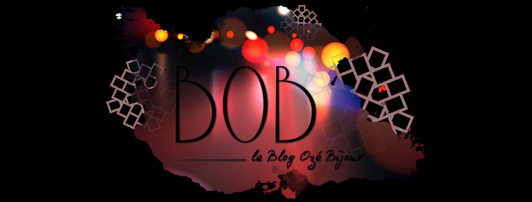 le BOB (le Blog Ozé Bijoux)