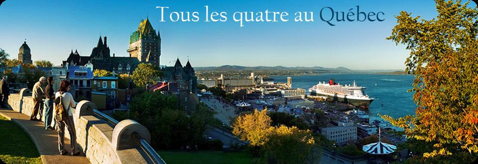 Tous les quatre au Québec