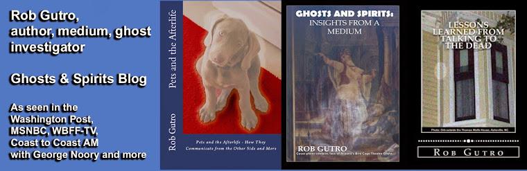 Rob Gutro's Ghosts and Spirits Blog