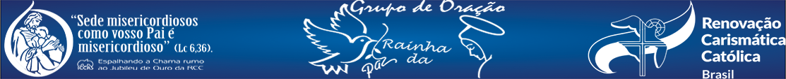 Grupo de Oração Rainha da Paz - RCC