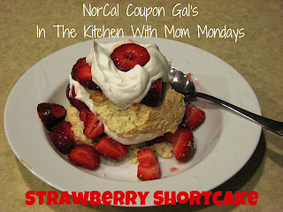In The Kitchen With Mom Mondays: Strawberry shortcake