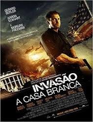 Filme Invasão à Casa Branca   Dublado