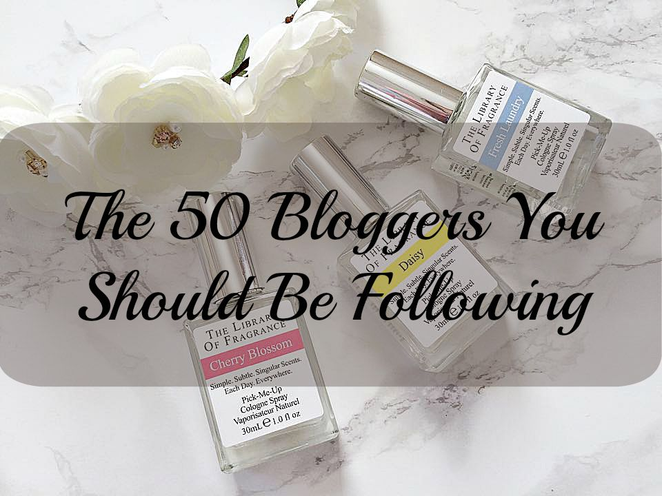 Lifestyle: The 50 Bloggers You Should Be Following