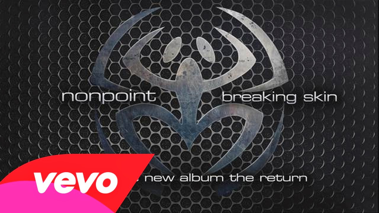 Breaking Skin lyrics by Nonpoint