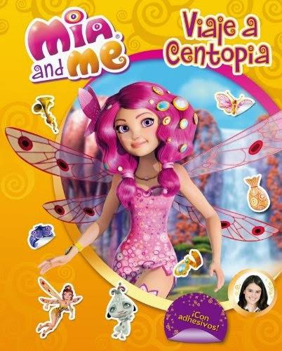 LIBRO - MIA AND ME Actividades 2 - Viaje a Centopia  Infantil, Adhesivos, Fantasía, Pasatiempos | Edición papel  Producto oficial de la Serie Mia & Me