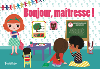 Bonjour Maîtresse !