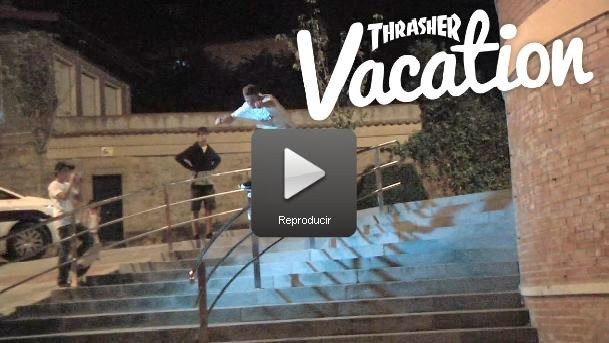 http://www.thrashermagazine.com/articles/videos/thrasher-vacation-spain112014/
