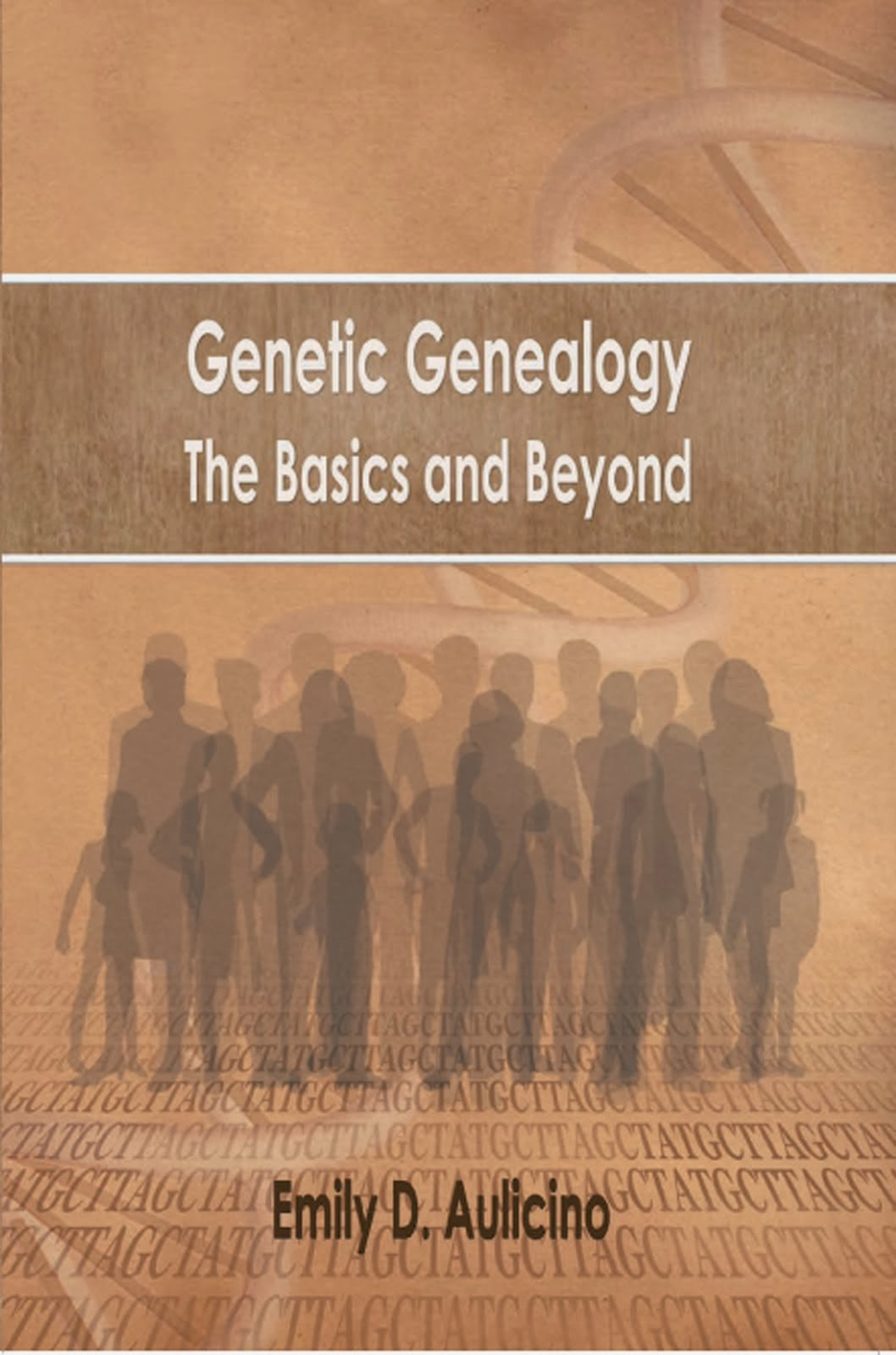 Genetic Genealogy: The Basics and Beyond by Emily D. Aulicino