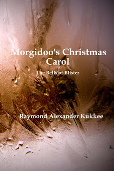 Morgidoo's Christmas Carol                (The Bells of Blister)   3rd Ed.