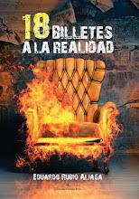 18 Billetes a la realidad, de Eduardo Rubio Aliaga