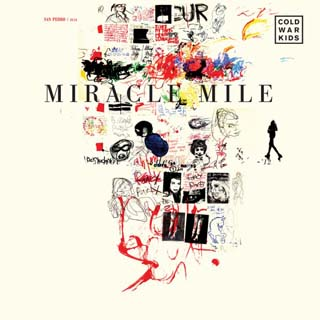 Cold War Kids – Miracle Mile Lyrics | Letras | Lirik | Tekst | Text | Testo | Paroles - Source: musicjuzz.blogspot.com
