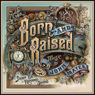 John Mayer - Born And Raised Lyrics
