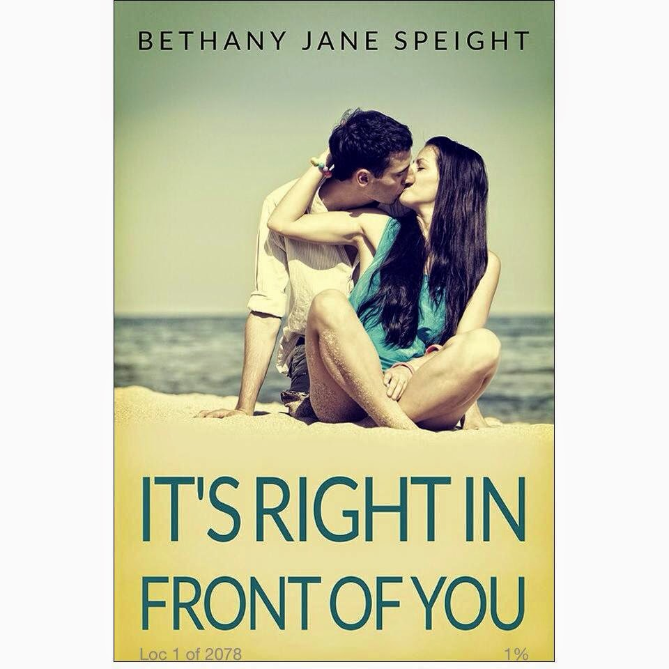 http://www.amazon.co.uk/Right-Front-Bethany-Jane-Speight-ebook/dp/B00J9OTXV0/ref=sr_1_1?ie=UTF8&qid=1397775516&sr=8-1&keywords=it%27s+right+in+front+of+you