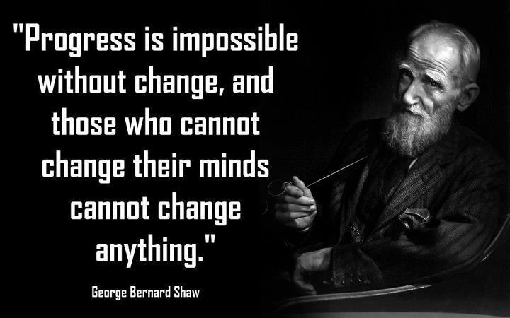 Quotes About Progress Amazing Granary Of Quotes Progress And Change  George Bernard Shaw
