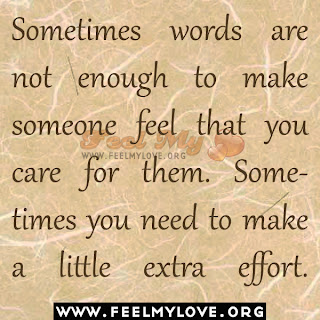 Sometimes words are not enough to make someone feel
