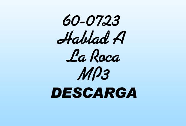 Hablad A La Roca William Marrion Branham
