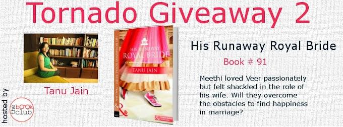 Tornado Giveaway 2: Book No. 91: HIS RUNAWAY ROYAL BRIDE by Tanu Jain